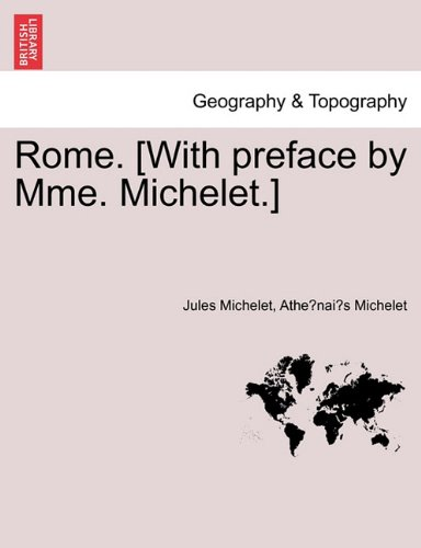 Rome. [With Preface by Mme. Michelet.]