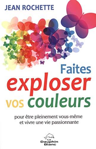 Faites exploser vos couleurs! par Jean Rochette