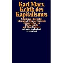 Kritik des Kapitalismus: Schriften zu Philosophie, Ökonomie, Politik und Soziologie (suhrkamp taschenbuch wissenschaft)