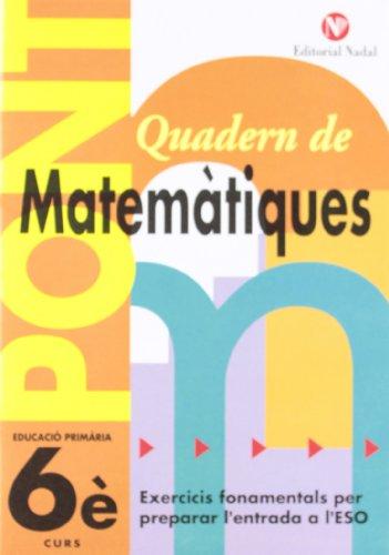 Pont. Quadern De Matematiques. Canvi De Curs 6 (Pont (canvi De Curs)) por Vv.Aa