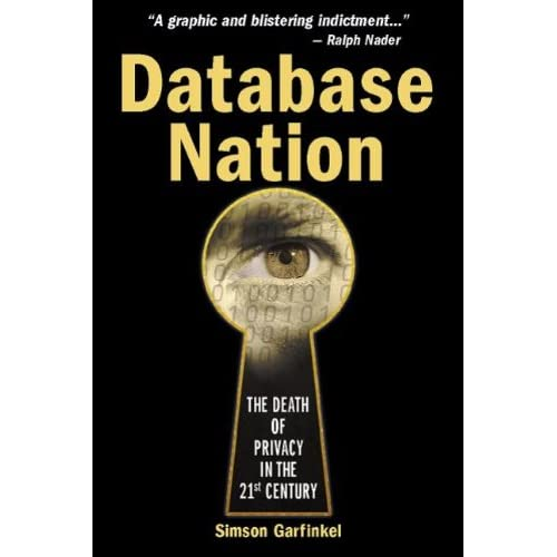Database Nation. The Death of Privacy in the 21st Century
