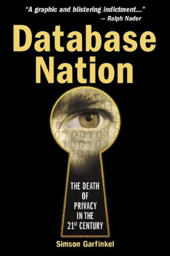 Database Nation: The Death of Privacy in the 21st Century par Simson Garfinkel