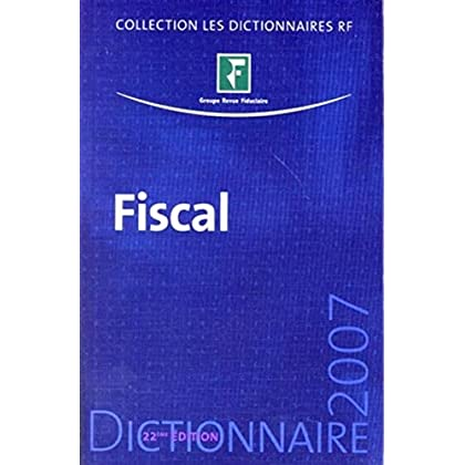 Dictionnaire fiscal 2007