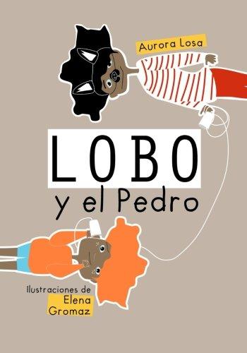 Lobo y el Pedro: Cuentos infantiles de 5 a 8 años