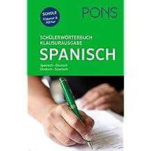 PONS Schülerwörterbuch Spanisch Klausurausgabe: Spanisch-Deutsch / Deutsch-Spanisch. Mit dem Wortschatz aller relevanten Schulbücher. Mit intelligentem Online-Wörterbuch.