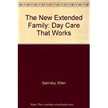 The New Extended Family: Day Care That Works