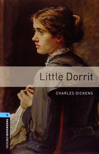 Oxford Bookworms Library: Level 5:: Little Dorrit