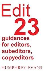 Edit: 23 Guidances for Editors, Subeditors, Copyeditors