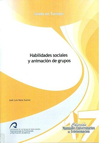 Habilidades sociales y animación de grupos (Manuales Universitarios de Teleformación: Grado en Turismo)