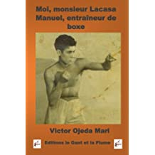 Moi, monsieur Lacasa Manuel, entraineur de boxe: Biographies