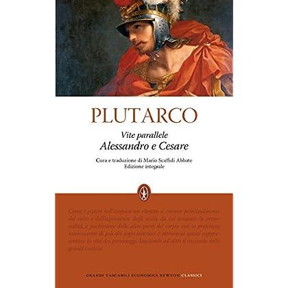 Vite Parallele. Alessandro E Cesare (Enewton Classici)