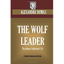 The Wolf Leader: Dumas Collection # 28 (Timeless Wisdom Collection) by Alexandre Dumas (2016-06-19)