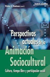 Perspectivas actuales de la animación sociocultural : cultura, tiempo libre y participación social por Víctor Juan Ventosa Pérez