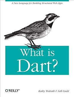 What is Dart? par [Walrath, Kathy, Ladd, Seth]