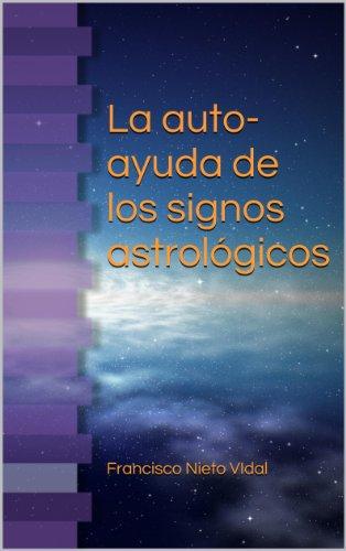 La auto-ayuda de los signos astrológicos por Francisco Nieto Vidal