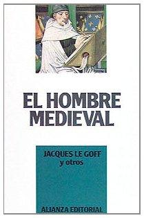 El hombre medieval (Libros Singulares (Ls)) por Jacques Le Goff