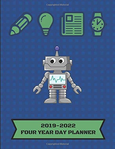 2019-2022 Four Year Day Planner: Customized Robot Themed Notebook
