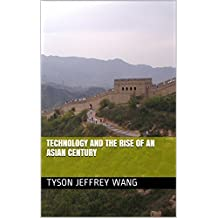Technology and the Rise of an Asian Century (English Edition)