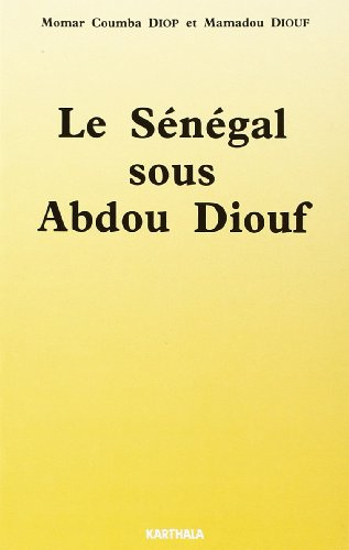 Le Sénégal sous Abdou Diouf : État et société par Momar Coumba Diop, Mamadou Diouf
