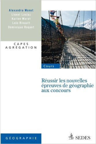 Réussir les nouvelles épreuves de géographie aux concours: Capes, agrégation de Alexandra Monot,Lionel Laslaz,Karine Marot ( 22 septembre 2010 )