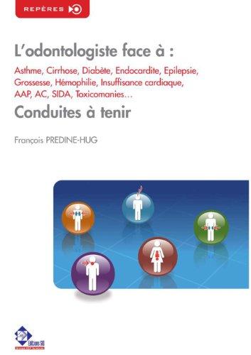 L'odontologiste face à : Asthme, Cirrhose, Diabète, Endocardite… (Repères) par Predine-Hug François