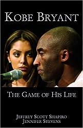 Kobe Bryant: The Game of His Life by Jeffrey Scott Shapiro (2004-02-01)
