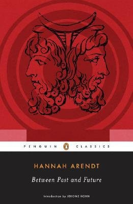 [(Between Past and Future: Eight Exercises in Political Thought)] [Author: Professor Hannah Arendt] published on (May, 2007)