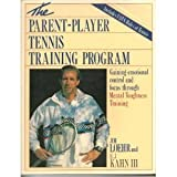 Parent-player Tennis Training by James E. Loehr (1989-04-01)