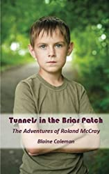 Tunnels In The Briar Patch: Short Tales Of Roland McCray by Blaine Coleman (2013-01-07)
