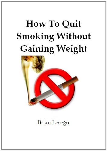 How to quit smoking without gaining weight (English Edition) -
