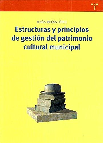 Estructuras y principios de gestión del patrimonio cultural municipal (Biblioteconomía y Administración Cultural)