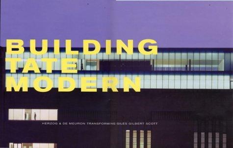 Building Tate Modern: Herzog and de Meuron with Giles Gilbert Scott by Rowan Moore (2000-07-01)