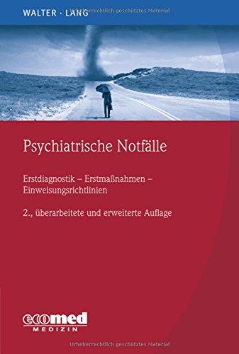 fallbeispiele notfallmedizin Psychiatrische Notfälle: Erstmaßnahmen - Einweisungsrichtlinien - Fallbeispiele