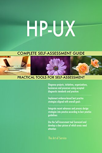 HP-UX All-Inclusive Self-Assessment - More than 660 Success Criteria, Instant Visual Insights, Comprehensive Spreadsheet Dashboard, Auto-Prioritized for Quick Results