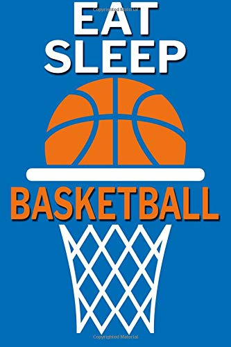 Eat Sleep Basketball: Basketball Notebook for Kids, Boys, Teens and Men, 6 x 9 inch Notebook Journal for School and Taking Notes por Rob Ventana