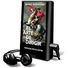 El Arte de Dirigir [With Earbuds] = The Art of Leading