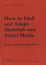 Open Learning: How to Find and Adapt Materials and Select Media (Open learning guide)
