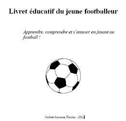 Livret du footballeur débutant par [Joubert-bousson, Nicolas, Lescouarnec, André]