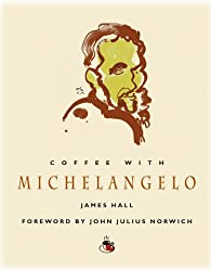 Coffee With Michelangelo