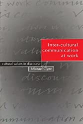 Inter-cultural Communication at Work: Cultural Values in Discourse