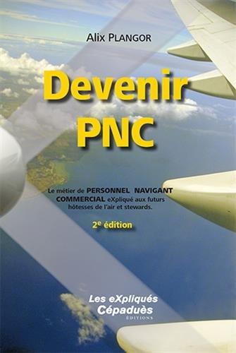Devenir PNC, 2e éd