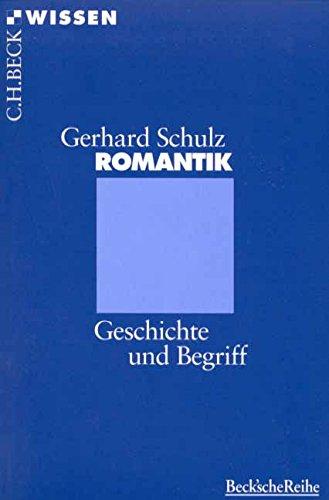 Romantik: Geschichte und Begriff