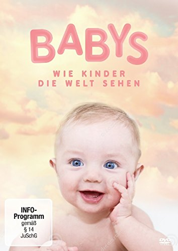 Babys – Wie Kinder die Welt sehen