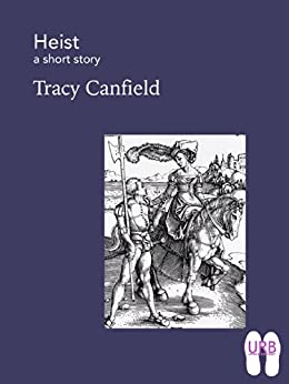 Heist: a short story (Soles Series of Stories Book 1) by [Canfield, Tracy]