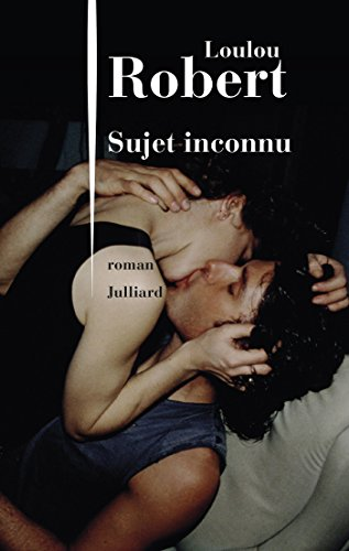 Sujet inconnu - Loulou Robert (2018) sur Bookys