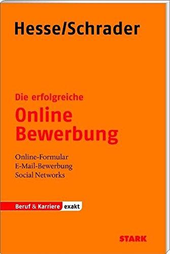 Hesse/Schrader: EXAKT - Die erfolgreiche Online-Bewerbung