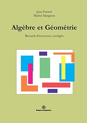 Algèbre et géométrie: Recueil d'exercices corrigés