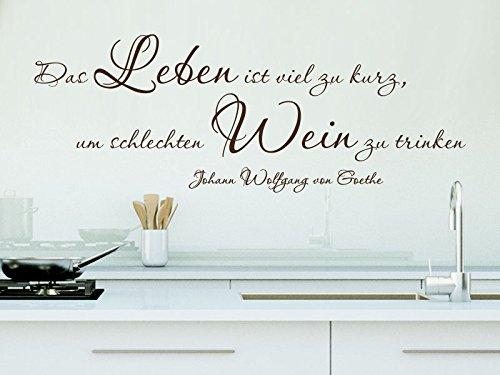 Klebeheld® Wandtattoo Das Leben ist viel zu kurz, um schlechten Wein zu Trinken. - Johann Wolfgang von Goethe (Farbe haselnuss/Größe 80x29cm)