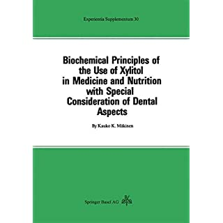 Biochemical Principles of the Use of Xylitol in Medicine and Nutrition with Special Consideration of Dental Aspects (Experientia Supplementum) (German Edition)