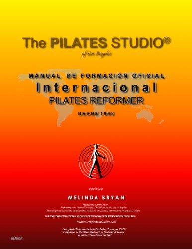 Descargar Libro Pilates Reformer (edición en español) (Pilates Libro M A N U A L   D E   F O R M A C I Ó N O F I C I A L Internacional nº 2) de Melinda Bryan